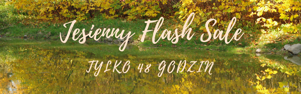 JESIENNY FLASH SALE
